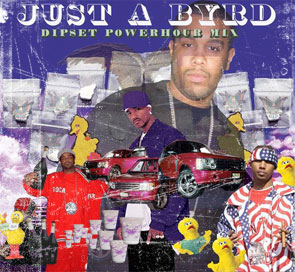 Just A Byrd: Dipset Power Hour Cover